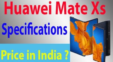Huawei Mate Xs Specifications | Release Date | Huawei Mate Xs Price?