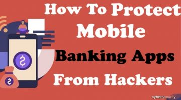 How to Protect Mobile Banking Apps From Hackers?