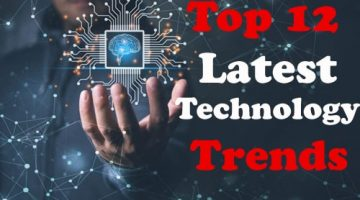 Top 12 Latest Technology Trends 2021