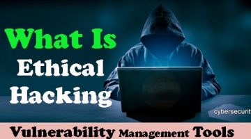 What is Ethical Hacking?  |  Vulnerability Management Tools