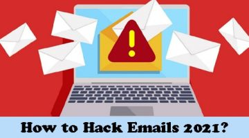 How to Hack Emails 2021? |  Best Ways to Hack an Email Account