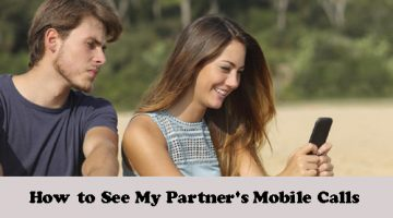 How to See My Partner's Mobile Calls
