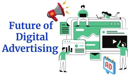 What is the future of digital advertising?