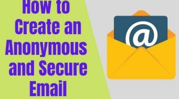 How to Create an Anonymous and Secure Email